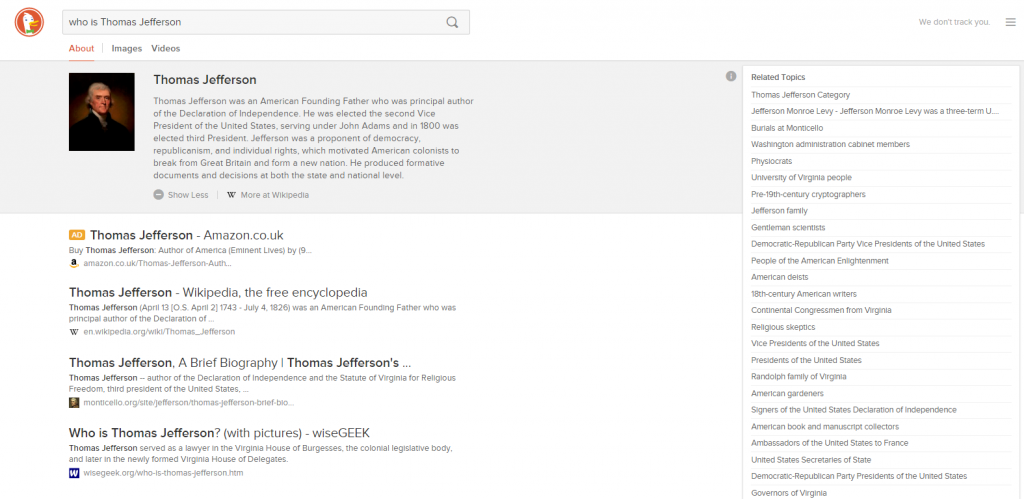 "A screenshot of the DuckDuckGo instant answers result for ""Who is Thomas Jefferson?"" In a grey box at the top is a photograph of the man accompanied by a biography from Wikipedia. Below are search results (including an ad for a book about Thomas Jefferson on Amazon) while to the right is a long list of Related Topics."